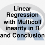203-1-12-linear-regression-with-multicollinearity-in-r-and-conclusion