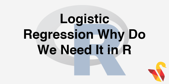 203-2-1-logistic-regression-why-we-need-it-in-r