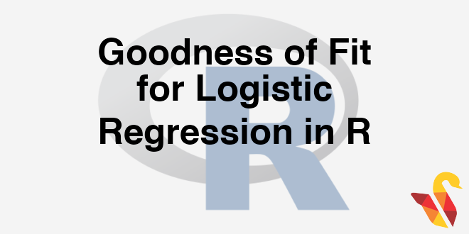 203-2-4-goodness-of-fit-for-logistic-regression-in-r