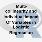 203-2-5-multi-collinearity-and-individual-impact-of-variables-in-logistic-regression
