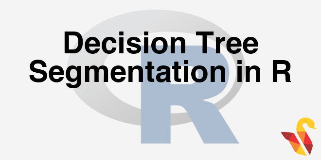 203-3-1-decision-tree-segmentation-in-r