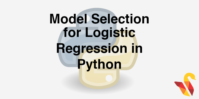 204-2-6-model-selection-for-logistic-regression-in-python