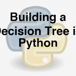 204-3-7-building-a-decision-tree-in-python