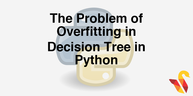 204-3-9-the-problem-of-overfitting-in-decison-tree-in-python