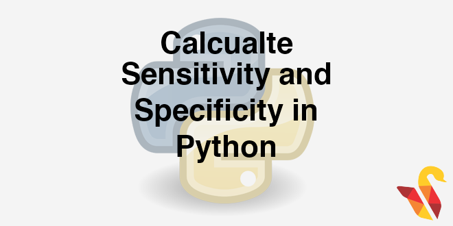 204 4 2 Calculating Sensitivity and Specificity in Python – Statinfer