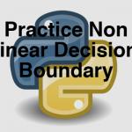 204-5-3-practice-non-linera-decision-boundary