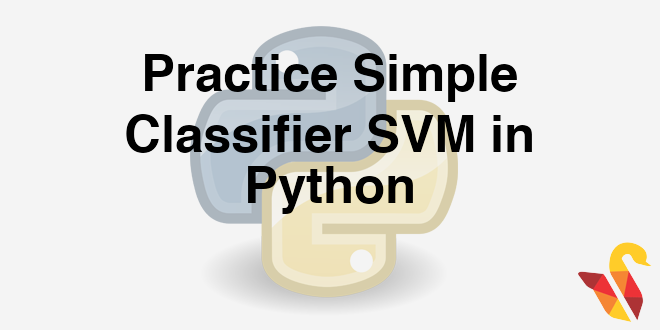 204-6-2-practice-simple-classifier-in-svm-in-python