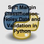 204-6-7-softmargin-classification-noisy-data-and-validation-in-python