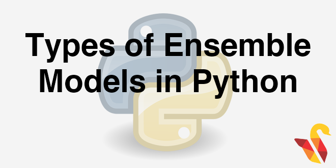204-7-3-types-of-ensemble-models-in-python