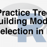 203-3-11-practice-tree-building-model-selection