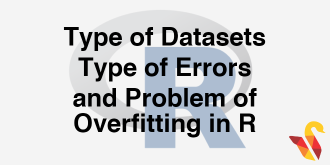 203-4-5-type-of-datasets-type-of-errors-and-problem-of-overfitting