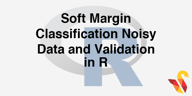 203-6-7-soft-margin-classification-noisy-data-and-validation